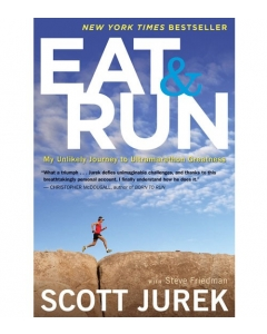 Eat and Run | My Unlikely Journey to Ultramarathon Greatness