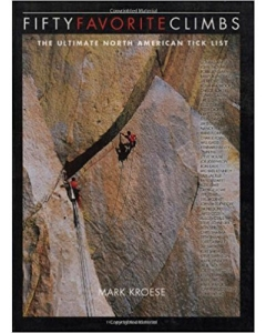 Fifty Favorite Climbs in North America | The Ultimate North American Tick List