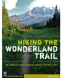 Hiking The Wonderland Trail | The Complete Guide to Mount Rainier's Premier Trail