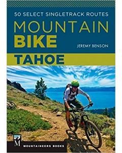 Mountain Bike Tahoe | 50 Select Singletrack Routes