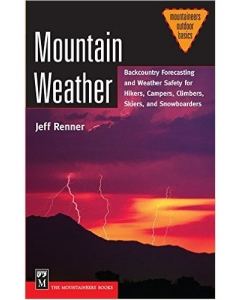 Mountain Weather | Backcountry Forecasting and Weather Safety for Hikers, Campers, Climbers, Skiers, and Snowboarders