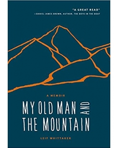 My Old Man and the Mountain | A Memoir