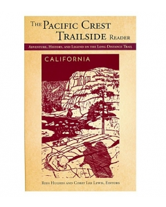 The Pacific Crest Trailside Reader California | Adventure, History, and the Legend on the Long-Distance Trail