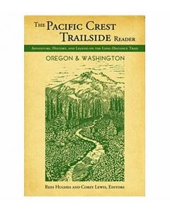 The Pacific Crest Trailside Reader   Washington & Oregon