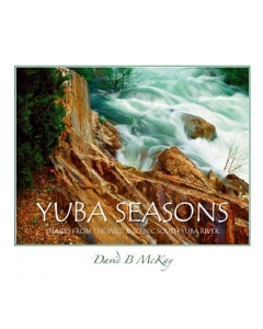 Yuba Seasons: Images from the Wild & Scenic South Yuba River