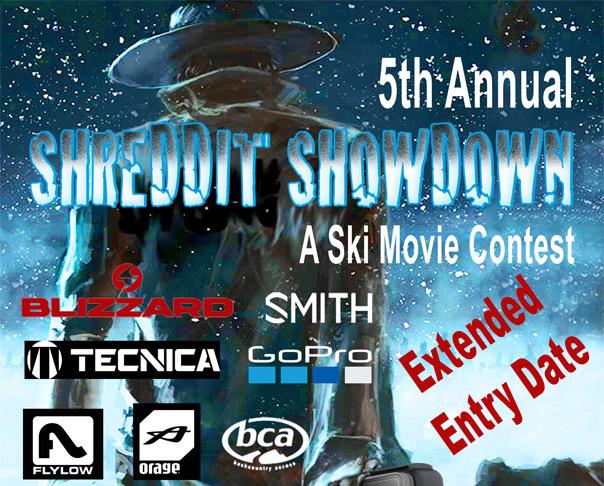 EXTENDED ENTRY DATE: SHREDDIT SHOWDOWN SKI MOVIE CONTEST